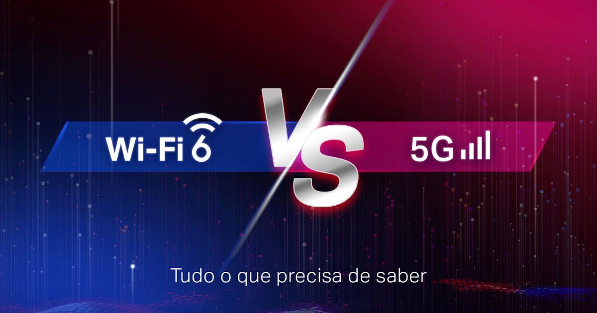 WiFi 6 VS 5G - Tudo o que precisa de saber