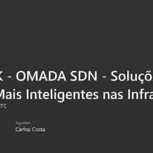 Webinar: OMADA SDN - Soluções Cloud Mais Inteligentes nas Infraestruturas Empresariais